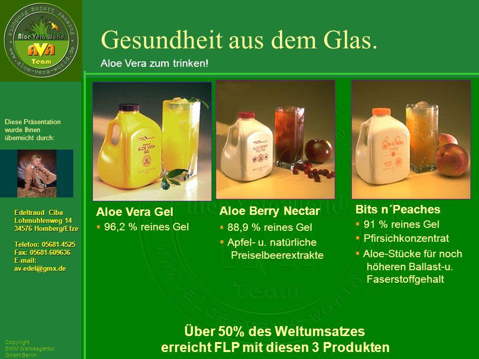 ´Richarz Mary Edeltraud Ciba Lohmühlenweg 14 34576 Homberg/Efze Telefon: 05681-4525 Fax: 05681-609636 E-mail:av-edel@gmx.de Diese Präsentation wurde Ihnen überreicht durch: Copyright SWM Werbeagentur GmbH Berlin Aloe Vera Gel 96,2 % reines Gel Aloe Berry Nectar 88,9 % reines Gel Apfel- u.