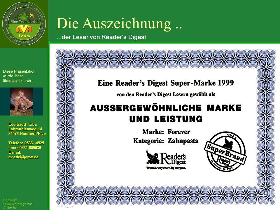 ´Richarz Mary Edeltraud Ciba Lohmühlenweg 14 34576 Homberg/Efze Telefon: 05681-4525 Fax: 05681-609636 E-mail:av-edel@gmx.de Diese Präsentation wurde Ihnen überreicht durch: Copyright SWM Werbeagentur GmbH Berlin Die Auszeichnung.....der Leser von Readers Digest