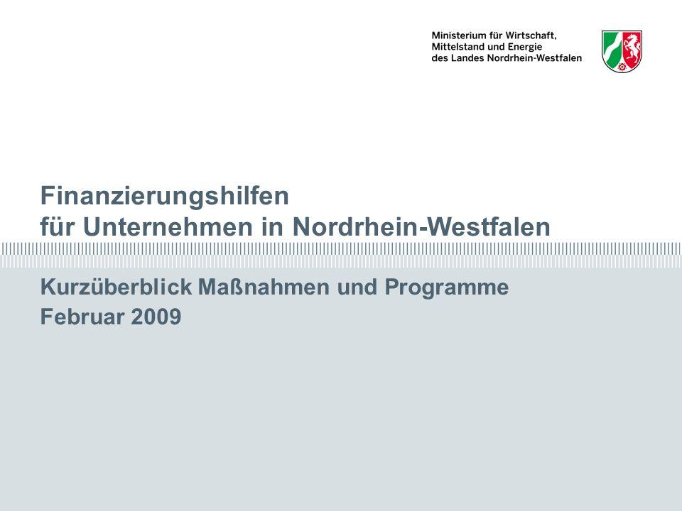 Finanzierungshilfen in Nordrhein-Westfalen Februar 2009 Kurzüberblick Maßnahmen und Programme 2 I.Bürgschaftsprogramme 1.Bürgschaften der Bürgschaftsbank Nordrhein-Westfalen 2.Landesbürgschaften II.