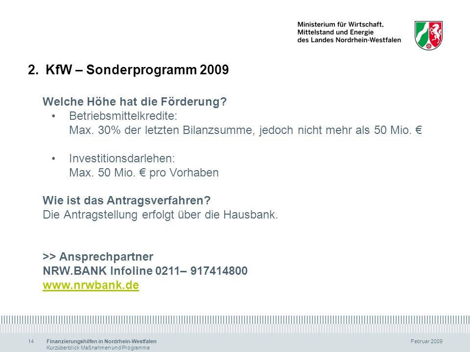 Finanzierungshilfen in Nordrhein-Westfalen Februar 2009 Kurzüberblick Maßnahmen und Programme 14 2.KfW – Sonderprogramm 2009 Welche Höhe hat die Förde