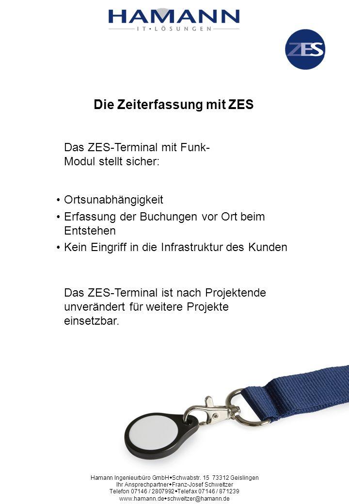 Die Zeiterfassung mit ZES Das ZES-Terminal mit Funk- Modul stellt sicher: Das ZES-Terminal ist nach Projektende unverändert für weitere Projekte einse