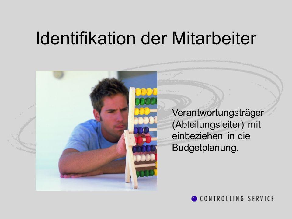 Identifikation der Mitarbeiter Verantwortungsträger (Abteilungsleiter) mit einbeziehen in die Budgetplanung.