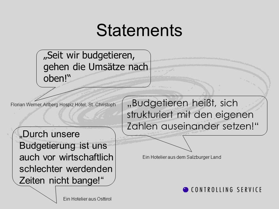 Statements Seit wir budgetieren, gehen die Umsätze nach oben! Budgetieren heißt, sich strukturiert mit den eigenen Zahlen auseinander setzen! Durch un