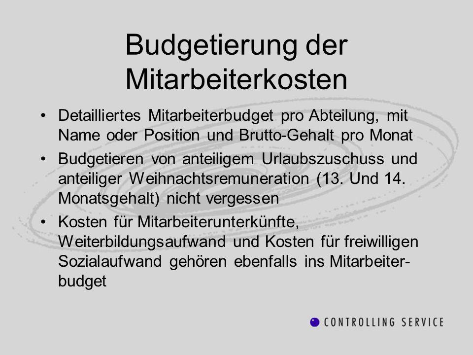 Budgetierung der Mitarbeiterkosten Detailliertes Mitarbeiterbudget pro Abteilung, mit Name oder Position und Brutto-Gehalt pro Monat Budgetieren von a