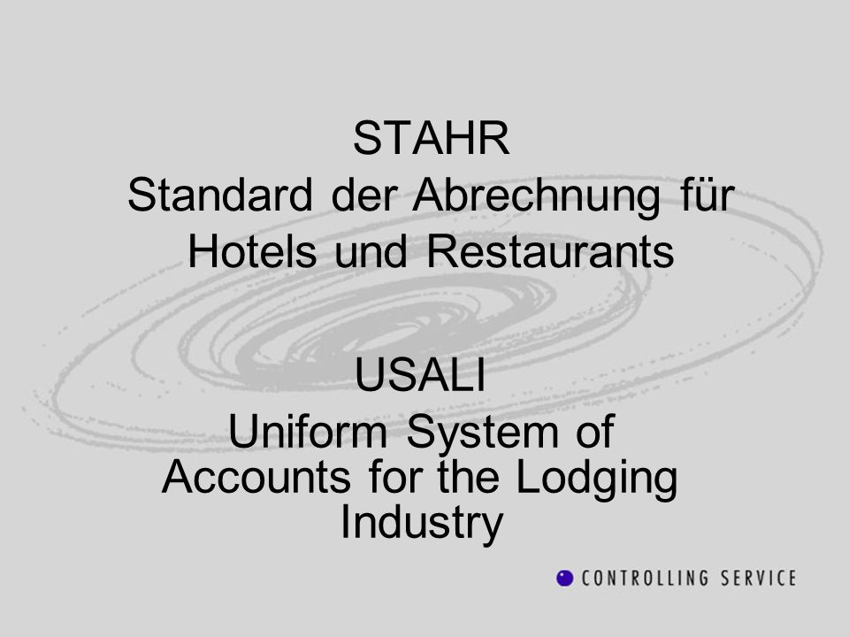 STAHR Standard der Abrechnung für Hotels und Restaurants USALI Uniform System of Accounts for the Lodging Industry