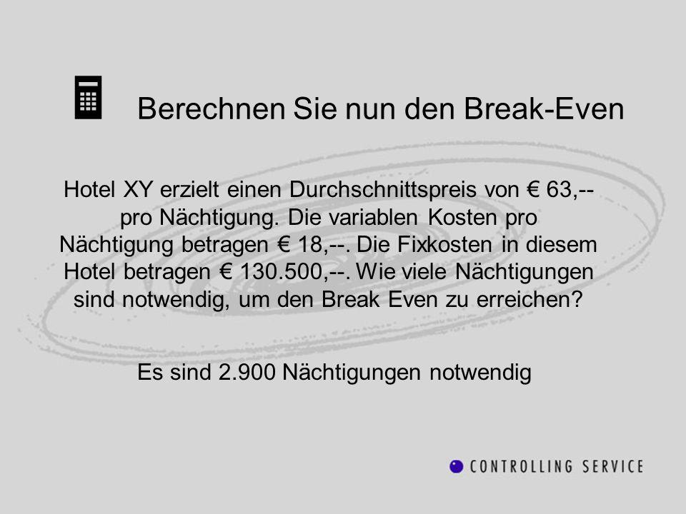 Berechnen Sie nun den Break-Even Hotel XY erzielt einen Durchschnittspreis von 63,-- pro Nächtigung. Die variablen Kosten pro Nächtigung betragen 18,-