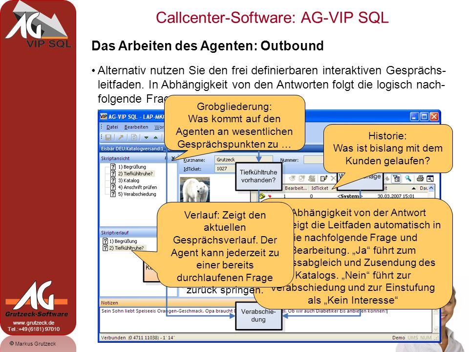 Markus Grutzeck www.grutzeck.de Tel.:+49 (6181) 97010 Callcenter-Software: AG-VIP SQL 10 Das Arbeiten des Agenten: Outbound Alternativ nutzen Sie den