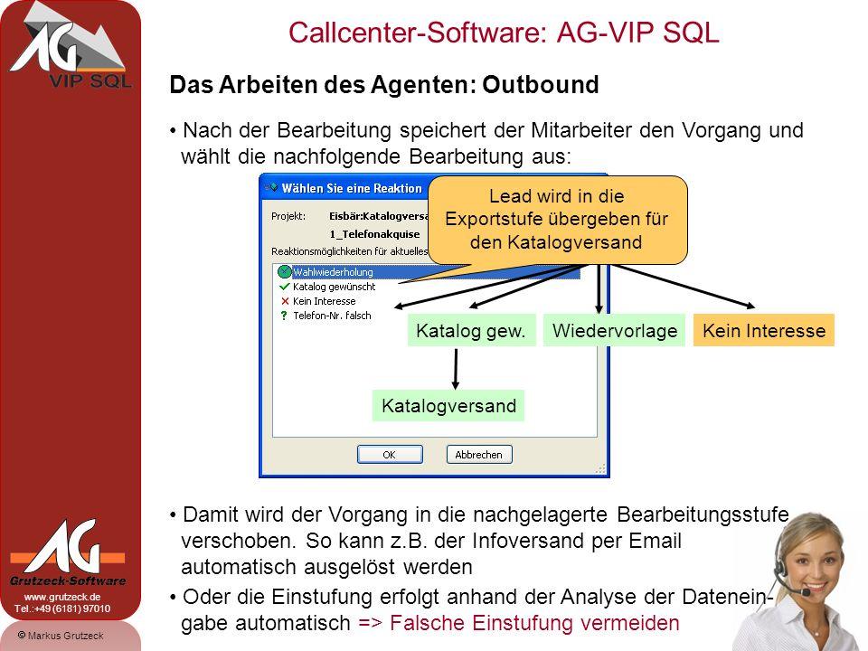Markus Grutzeck www.grutzeck.de Tel.:+49 (6181) 97010 Callcenter-Software: AG-VIP SQL 11 Das Arbeiten des Agenten: Outbound Nach der Bearbeitung speic