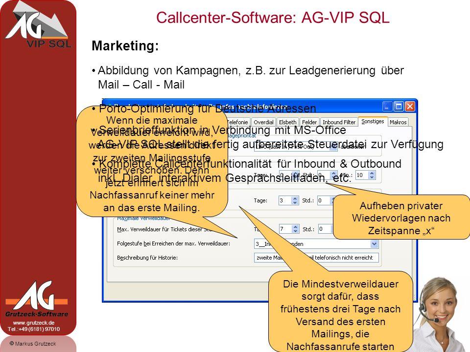 Markus Grutzeck www.grutzeck.de Tel.:+49 (6181) 97010 Callcenter-Software: AG-VIP SQL 18 Marketing: Abbildung von Kampagnen, z.B. zur Leadgenerierung