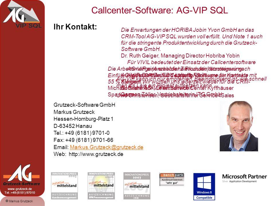 Markus Grutzeck www.grutzeck.de Tel.:+49 (6181) 97010 Callcenter-Software: AG-VIP SQL 20 Ihr Kontakt: Grutzeck-Software GmbH Markus Grutzeck Hessen-Ho