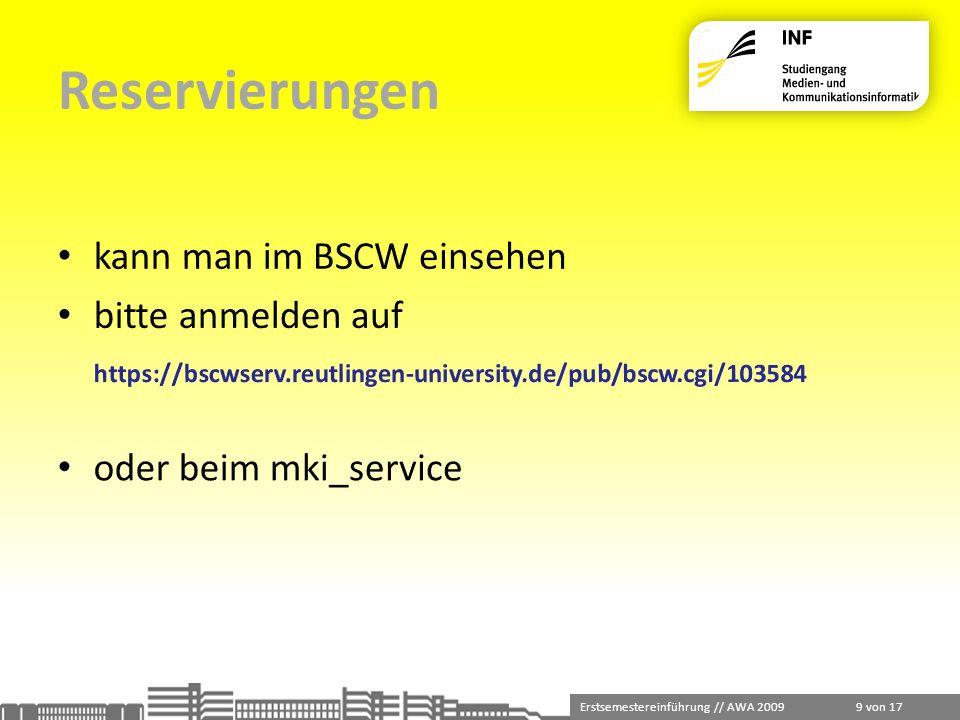 Erstsemestereinführung // AWA 2009 10 von 17 Schliessfächer Allgemeine Regeln: Schlüssel Ausgabe beim mki_service zu den üblichen Öffnungszeiten.
