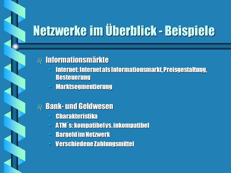 Netzwerke im Überblick - Beispiele b Informationsmärkte Internet: Internet als Informationsmarkt, Preisgestaltung, BesteuerungInternet: Internet als I