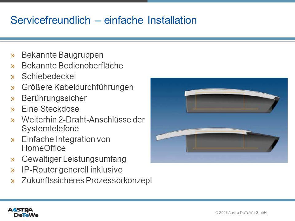 © 2007 Aastra DeTeWe GmbH. Servicefreundlich – einfache Installation »Bekannte Baugruppen »Bekannte Bedienoberfläche »Schiebedeckel »Größere Kabeldurc