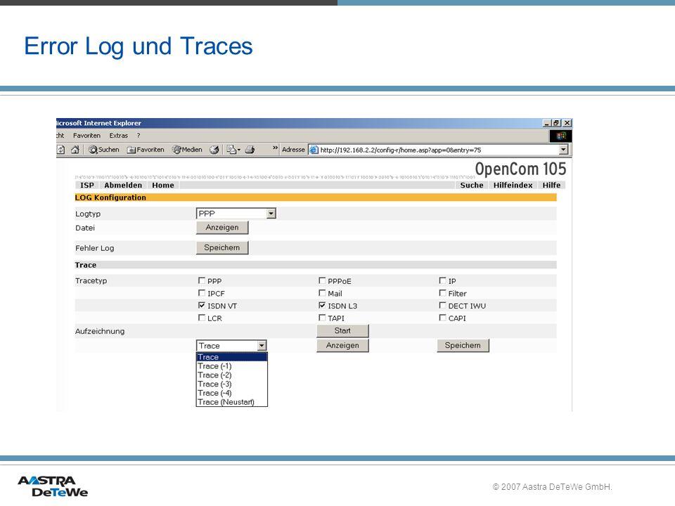 © 2007 Aastra DeTeWe GmbH. Error Log und Traces