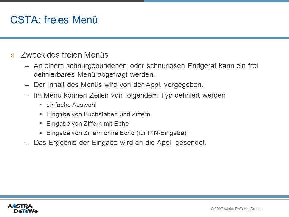 © 2007 Aastra DeTeWe GmbH. CSTA: freies Menü »Zweck des freien Menüs –An einem schnurgebundenen oder schnurlosen Endgerät kann ein frei definierbares