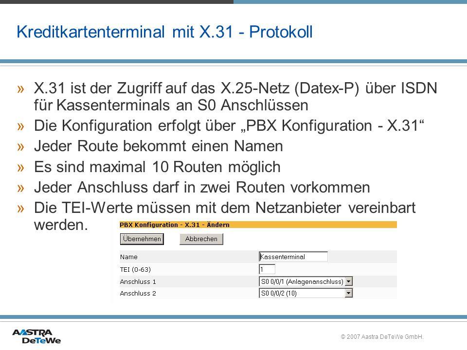 © 2007 Aastra DeTeWe GmbH. Kreditkartenterminal mit X.31 - Protokoll »X.31 ist der Zugriff auf das X.25-Netz (Datex-P) über ISDN für Kassenterminals a