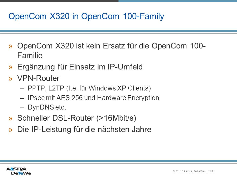 © 2007 Aastra DeTeWe GmbH. Bekannte Baugruppen Kompatibel zur OpenCom 100 modular