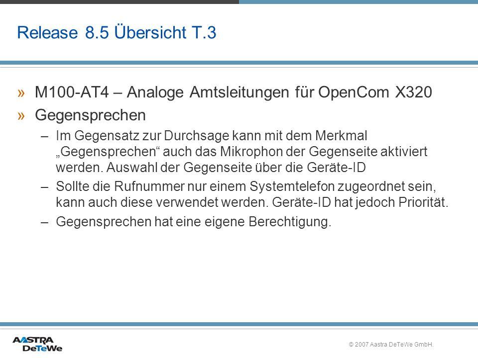 © 2007 Aastra DeTeWe GmbH. Release 8.5 Übersicht T.3 »M100-AT4 – Analoge Amtsleitungen für OpenCom X320 »Gegensprechen –Im Gegensatz zur Durchsage kan