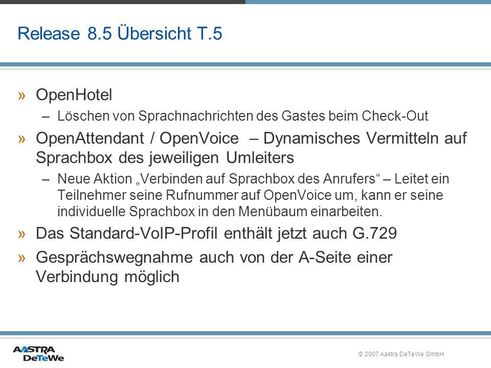 © 2007 Aastra DeTeWe GmbH. Release 8.5 Übersicht T.5 »OpenHotel –Löschen von Sprachnachrichten des Gastes beim Check-Out »OpenAttendant / OpenVoice –