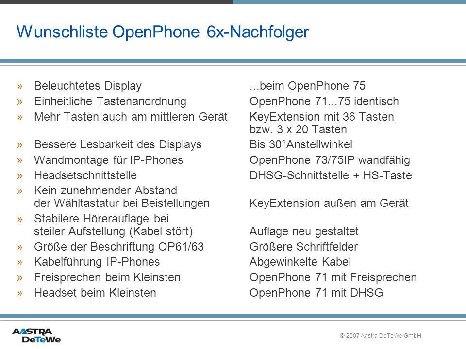 © 2007 Aastra DeTeWe GmbH. Wunschliste OpenPhone 6x-Nachfolger »Beleuchtetes Display...beim OpenPhone 75 »Einheitliche TastenanordnungOpenPhone 71...7