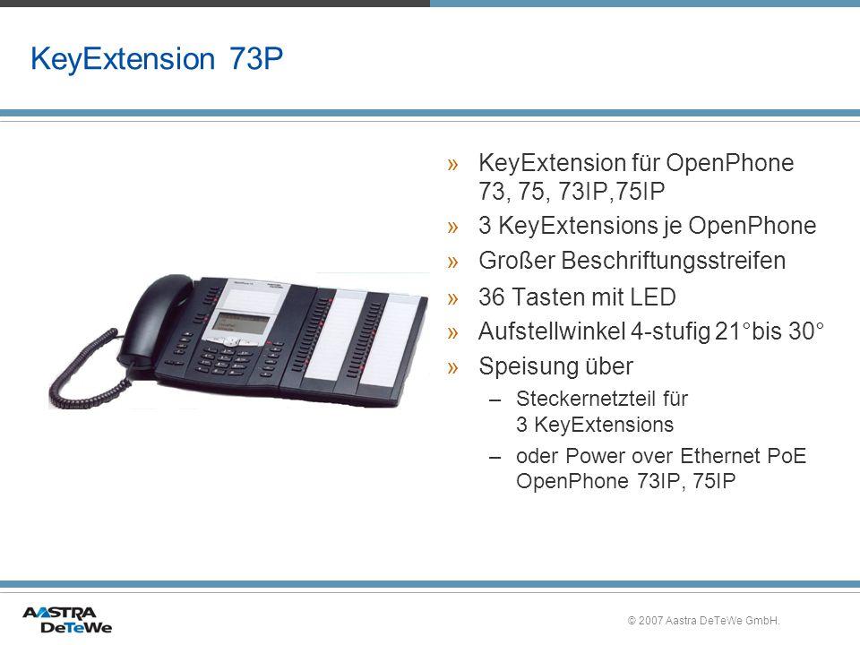 © 2007 Aastra DeTeWe GmbH. KeyExtension 73P »KeyExtension für OpenPhone 73, 75, 73IP,75IP »3 KeyExtensions je OpenPhone »Großer Beschriftungsstreifen