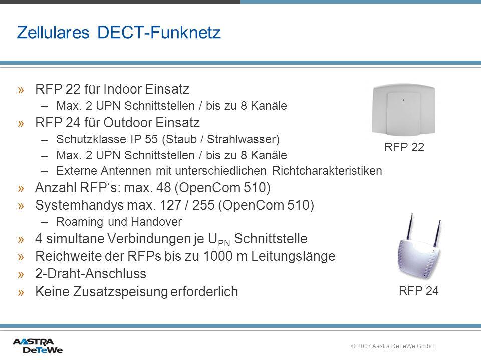 © 2007 Aastra DeTeWe GmbH. Zellulares DECT-Funknetz »RFP 22 für Indoor Einsatz –Max. 2 UPN Schnittstellen / bis zu 8 Kanäle »RFP 24 für Outdoor Einsat