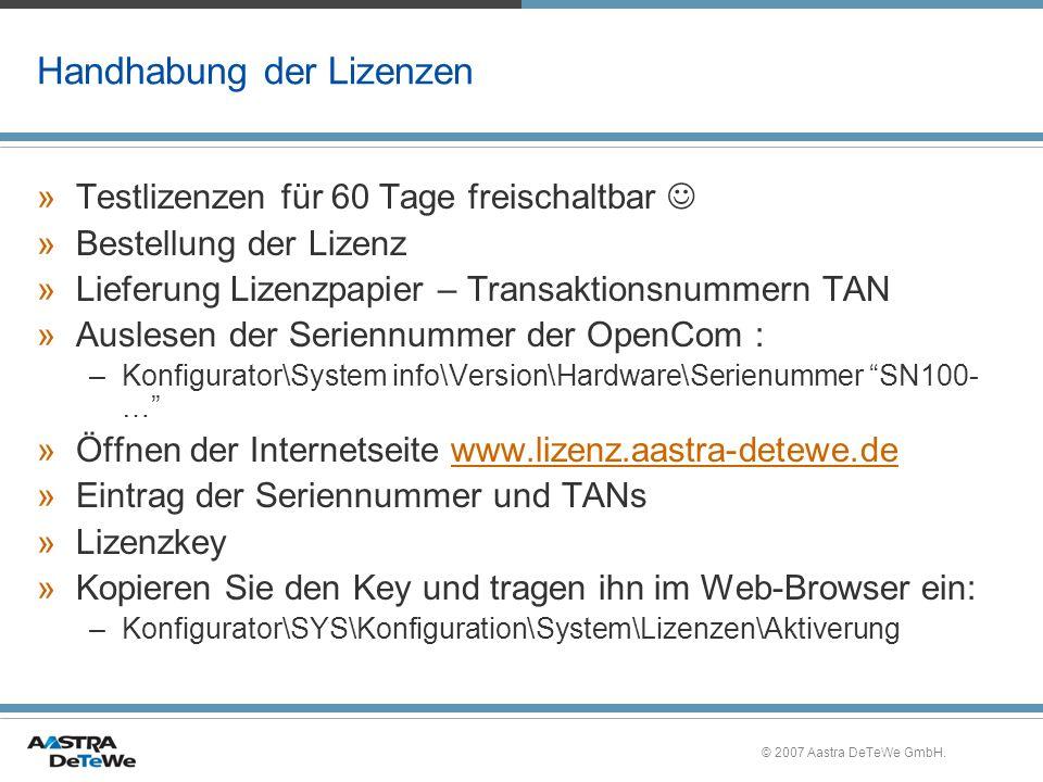 © 2007 Aastra DeTeWe GmbH. Handhabung der Lizenzen »Testlizenzen für 60 Tage freischaltbar »Bestellung der Lizenz »Lieferung Lizenzpapier – Transaktio