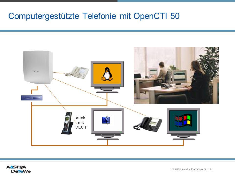 © 2007 Aastra DeTeWe GmbH. Computergestützte Telefonie mit OpenCTI 50 auch mit DECT