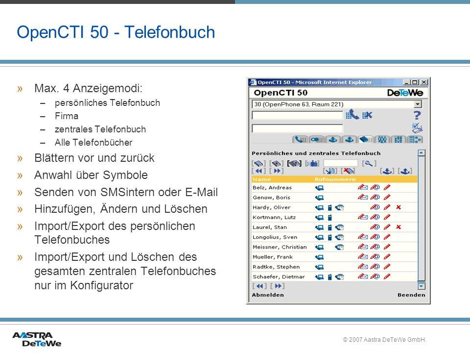 © 2007 Aastra DeTeWe GmbH. OpenCTI 50 - Telefonbuch »Max. 4 Anzeigemodi: –persönliches Telefonbuch –Firma –zentrales Telefonbuch –Alle Telefonbücher »