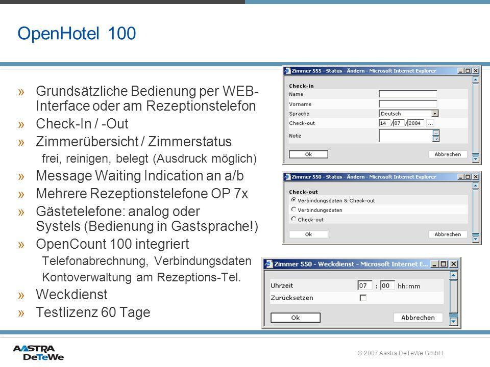 © 2007 Aastra DeTeWe GmbH. OpenHotel 100 »Grundsätzliche Bedienung per WEB- Interface oder am Rezeptionstelefon »Check-In / -Out »Zimmerübersicht / Zi