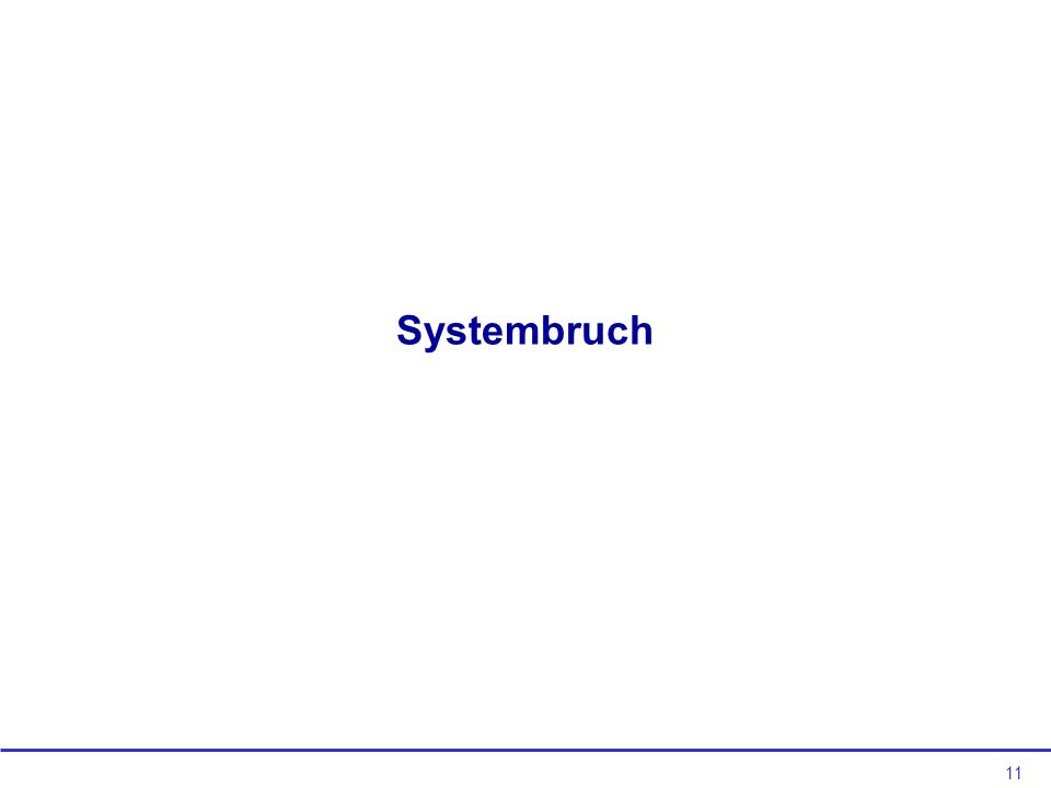 11 Systembruch