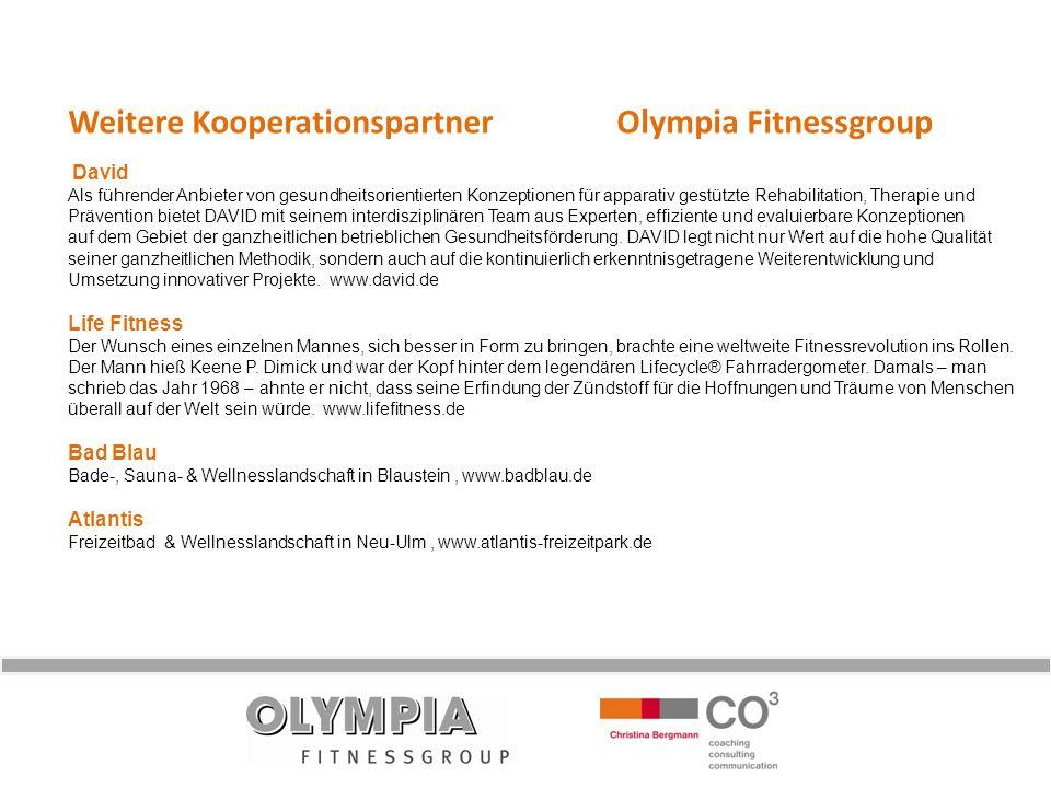 Weitere Kooperationspartner Olympia Fitnessgroup David Als führender Anbieter von gesundheitsorientierten Konzeptionen für apparativ gestützte Rehabil