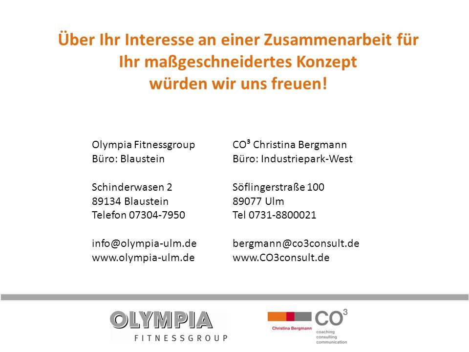 Über Ihr Interesse an einer Zusammenarbeit für Ihr maßgeschneidertes Konzept würden wir uns freuen! Olympia FitnessgroupCO³ Christina Bergmann Büro: B
