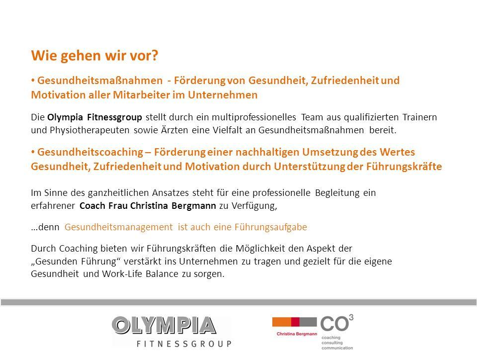 Wie gehen wir vor? Gesundheitsmaßnahmen - Förderung von Gesundheit, Zufriedenheit und Motivation aller Mitarbeiter im Unternehmen Die Olympia Fitnessg