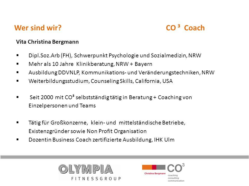 Wer sind wir? CO ³ Coach Vita Christina Bergmann Dipl.Soz.Arb (FH), Schwerpunkt Psychologie und Sozialmedizin, NRW Mehr als 10 Jahre Klinikberatung, N