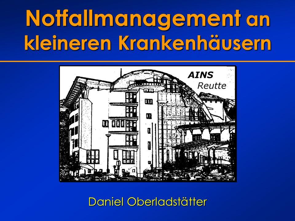 Notfallmanagement an kleineren Krankenhäusern Daniel Oberladstätter