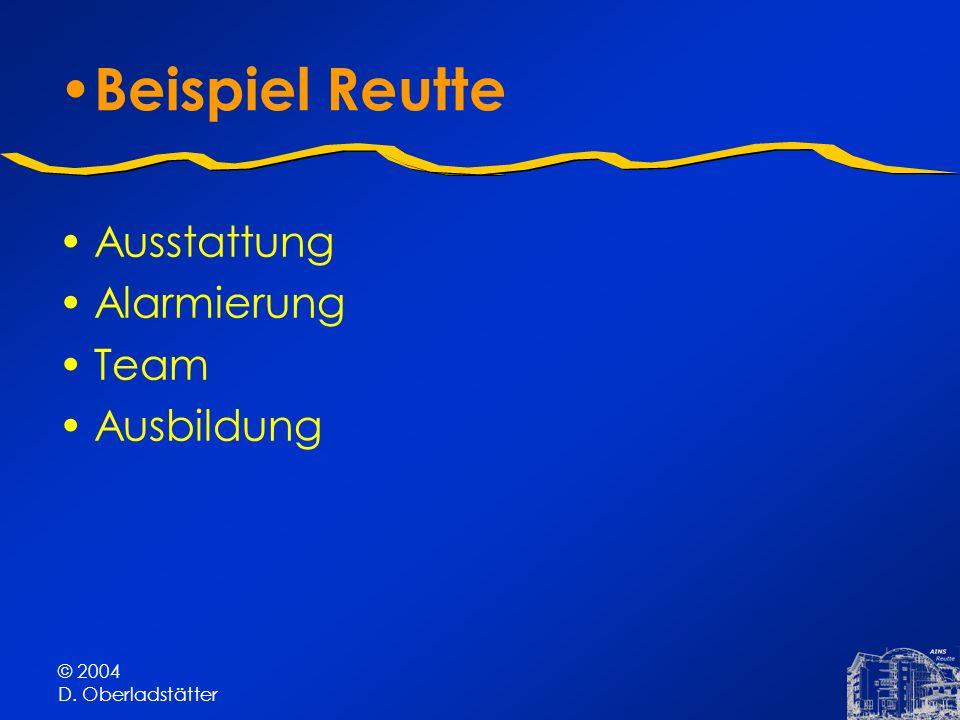 © 2004 D. Oberladstätter Beispiel Reutte Ausstattung Alarmierung Team Ausbildung
