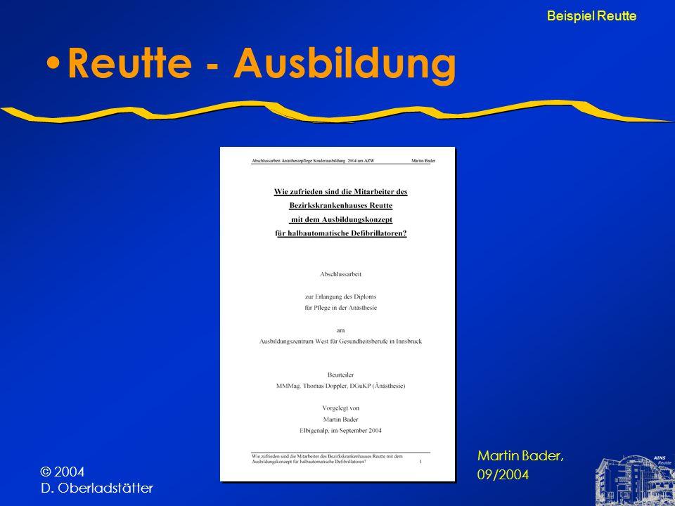 © 2004 D. Oberladstätter Reutte - Ausbildung Beispiel Reutte Martin Bader, 09/2004
