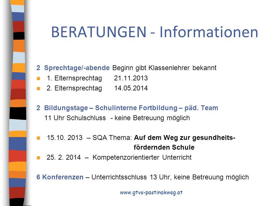 BERATUNGEN - Informationen 2 Sprechtage/-abende Beginn gibt Klassenlehrer bekannt 1.