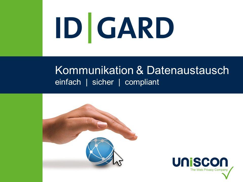 1Copyright Uniscon GmbH 2013 Kommunikation & Datenaustausch einfach | sicher | compliant