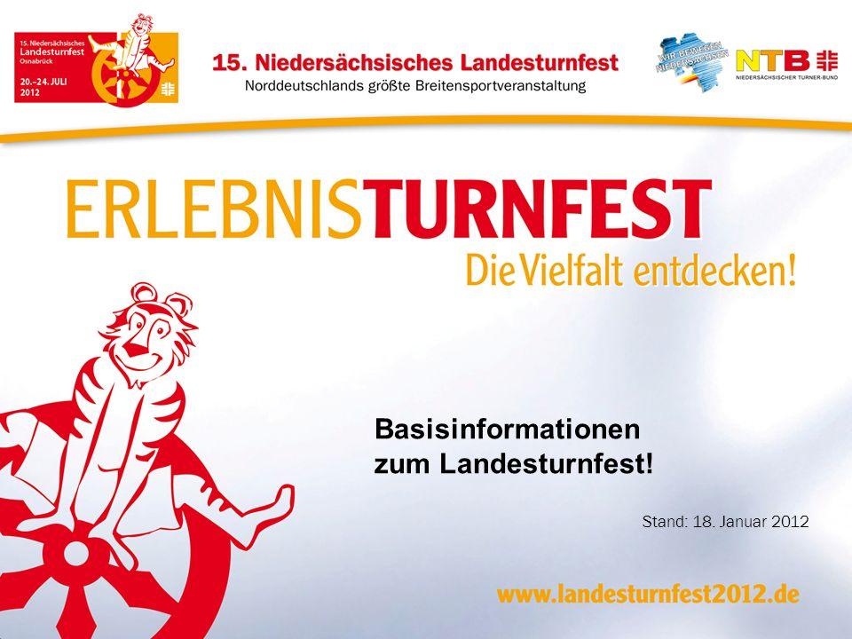 Basisinformationen zum Landesturnfest! Stand: 18. Januar 2012