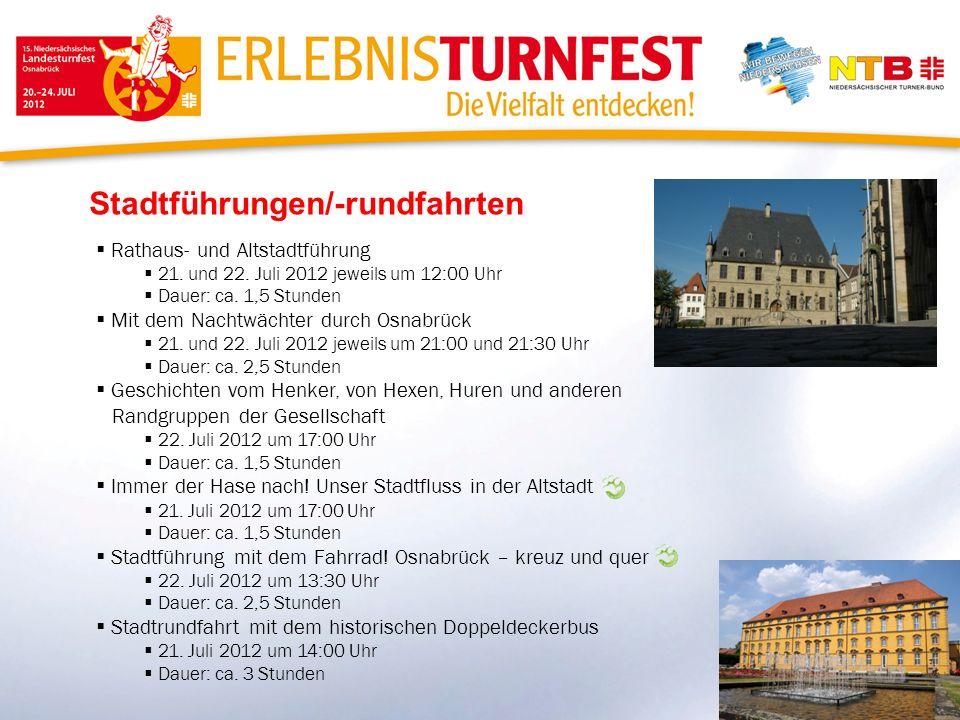 Stadtführungen/-rundfahrten Rathaus- und Altstadtführung 21. und 22. Juli 2012 jeweils um 12:00 Uhr Dauer: ca. 1,5 Stunden Mit dem Nachtwächter durch