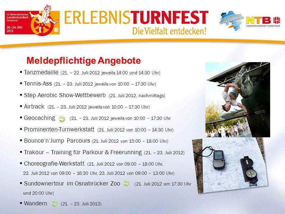 Meldepflichtige Angebote Tanzmedaille (21. – 22. Juli 2012 jeweils 14:00 und 14:30 Uhr) Tennis-Ass (21. – 23. Juli 2012 jeweils von 10:00 – 17:30 Uhr)