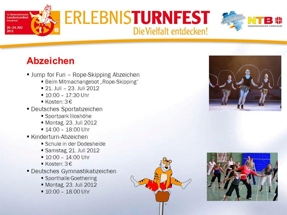 Abzeichen Jump for Fun – Rope-Skipping Abzeichen Beim Mitmachangebot Rope-Skipping 21. Juli – 23. Juli 2012 10:00 – 17:30 Uhr Kosten: 3 Deutsches Spor