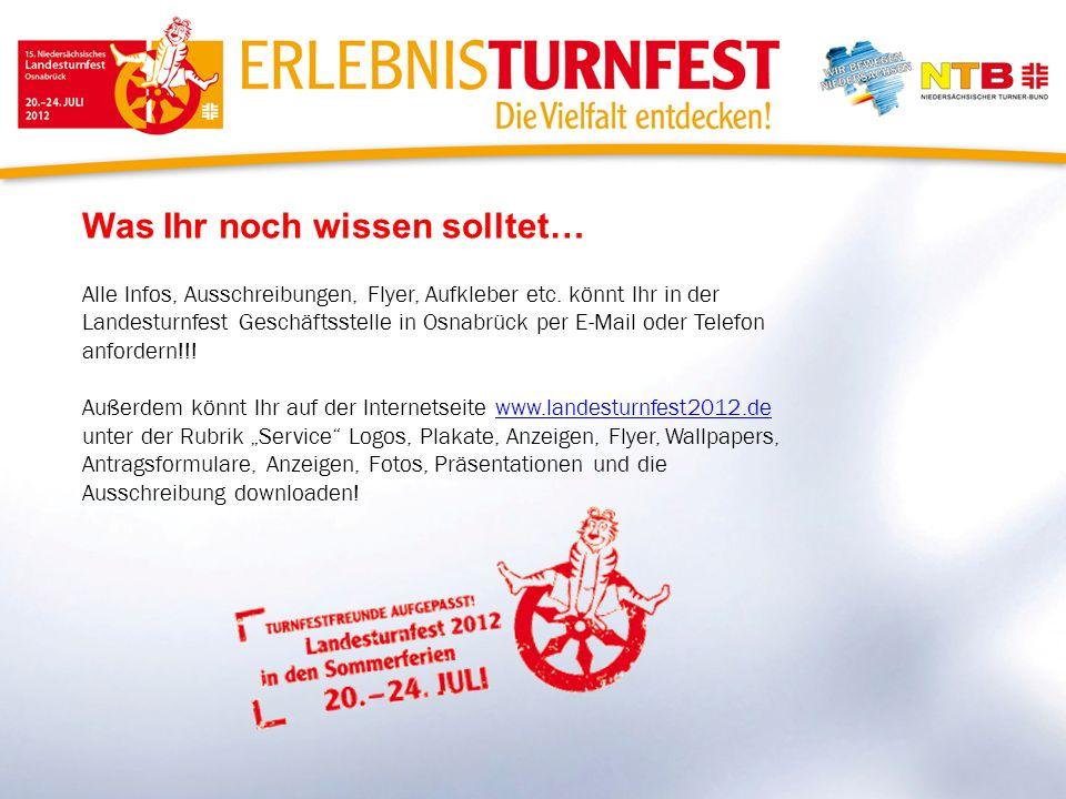 Was Ihr noch wissen solltet… Alle Infos, Ausschreibungen, Flyer, Aufkleber etc. könnt Ihr in der Landesturnfest Geschäftsstelle in Osnabrück per E-Mai
