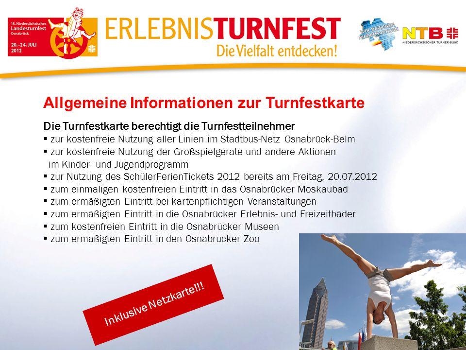 Allgemeine Informationen zur Turnfestkarte Die Turnfestkarte berechtigt die Turnfestteilnehmer zur kostenfreie Nutzung aller Linien im Stadtbus-Netz O