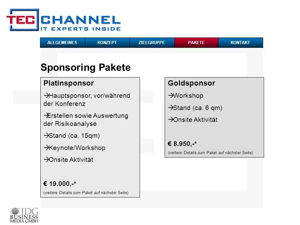 Sponsoring Pakete PAKETE KONZEPTZIELGRUPPEALLGEMEINESKONTAKT Platinsponsor Hauptsponsor, vor/während der Konferenz Erstellen sowie Auswertung der Risikoanalyse Stand (ca.