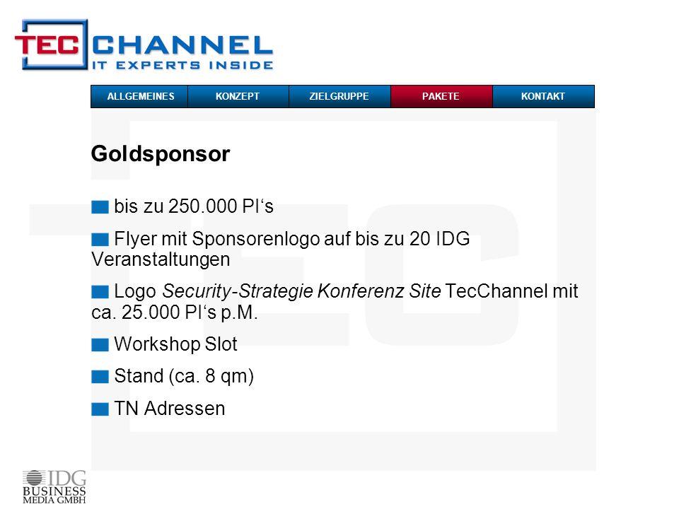 Goldsponsor bis zu 250.000 PIs Flyer mit Sponsorenlogo auf bis zu 20 IDG Veranstaltungen Logo Security-Strategie Konferenz Site TecChannel mit ca. 25.