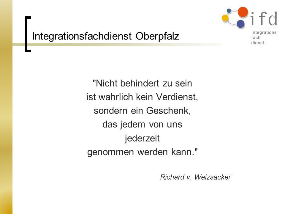 Integrationsfachdienst Oberpfalz Integrationsfachdienst als Trägerverbund Ihr Ansprechpartner, wenn es um Erkrankung oder Behinderung im Arbeitsleben geht!