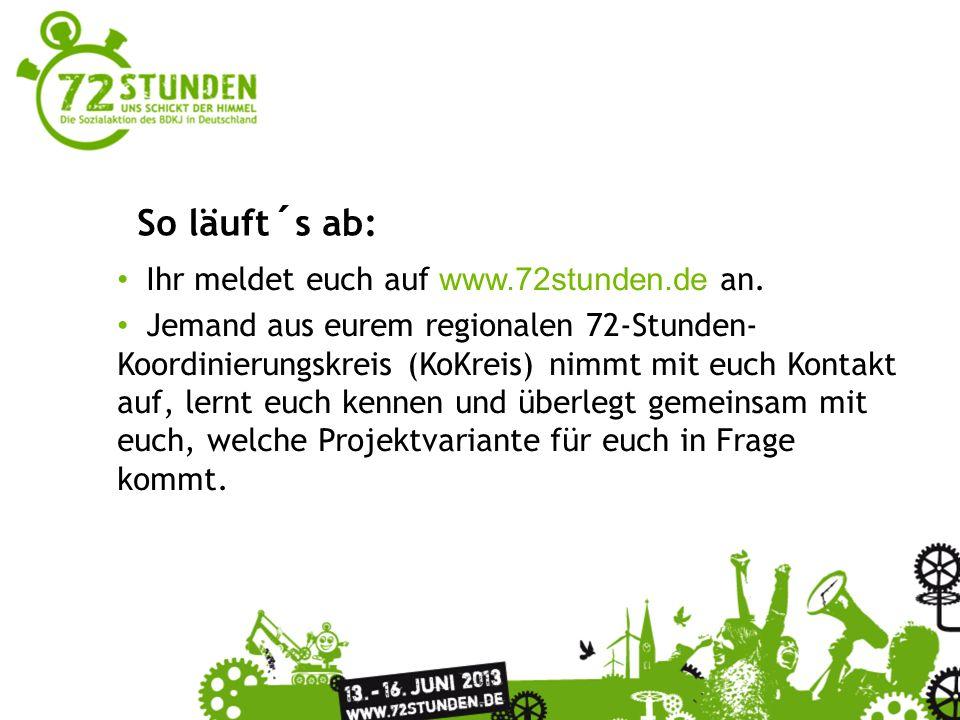 Ihr meldet euch auf www.72stunden.de an.